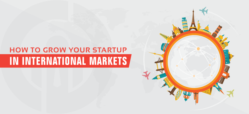 How to Grow Your Startup in International Markets