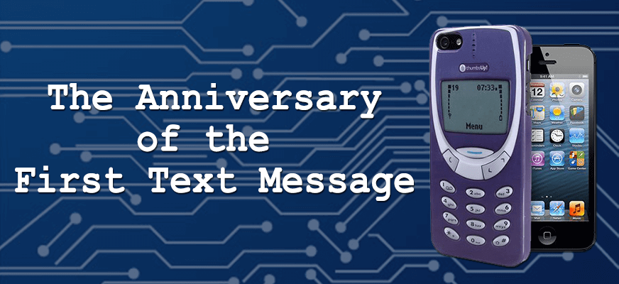 The Anniversary of the First Text Message