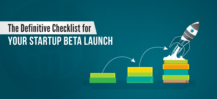 The Definitive Checklist for Your Startup Beta Launch