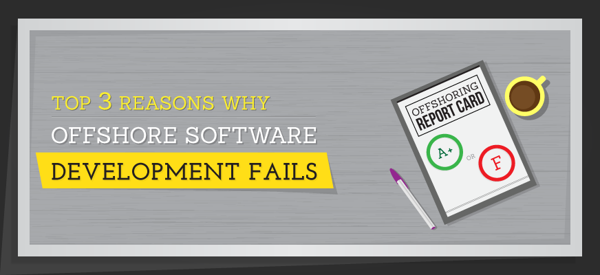 Top 3 Reasons Why Offshore Software Development Fails