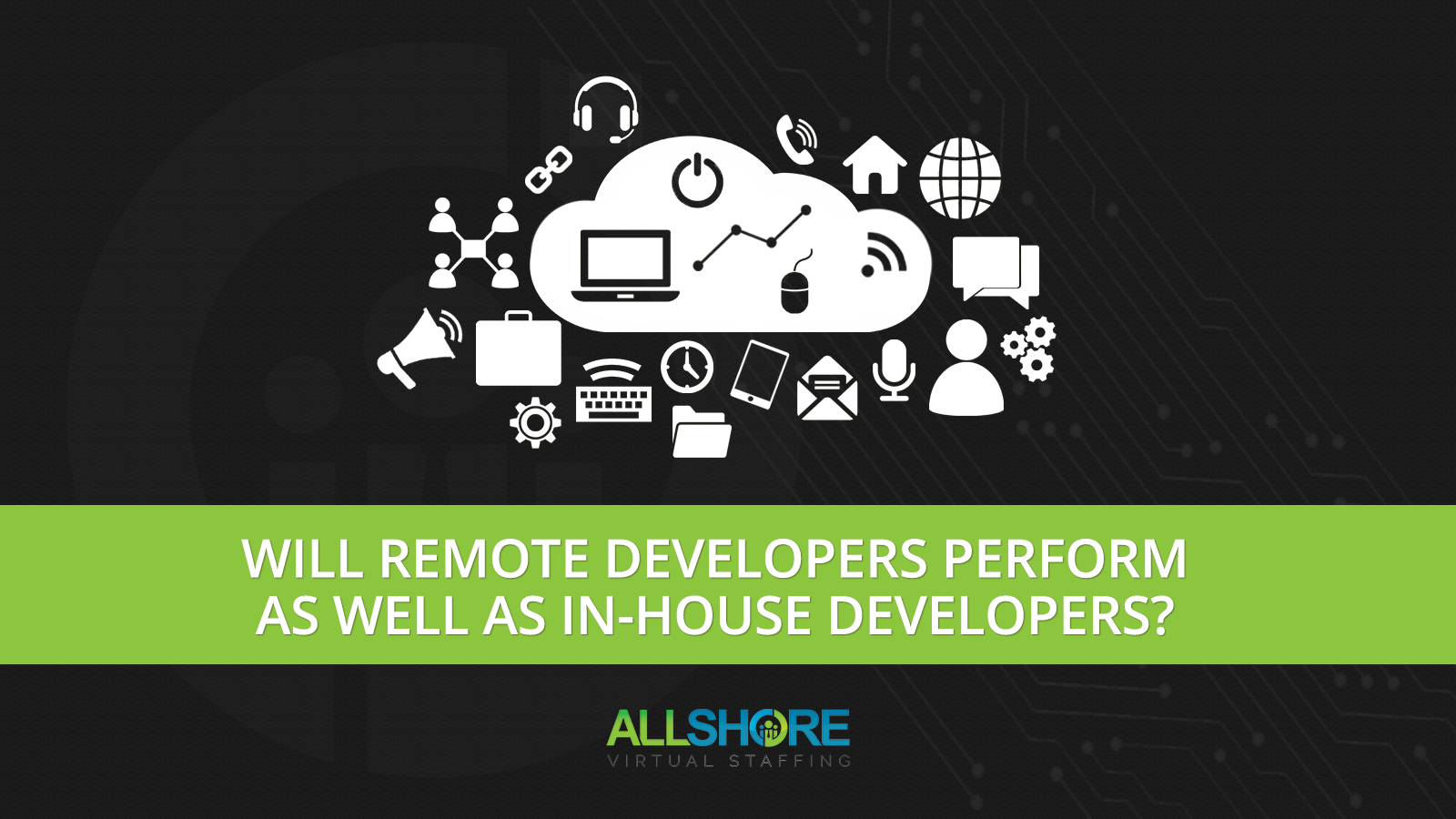 Will Remote Developers Perform as Well as In-House Developers?