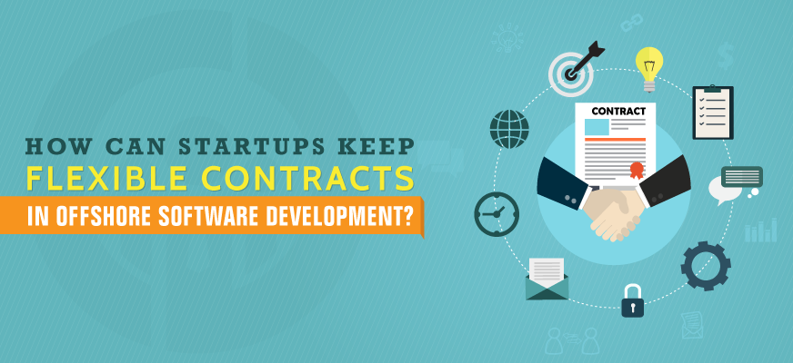 How can Startups keep Flexible Contracts in Offshore Software Development?