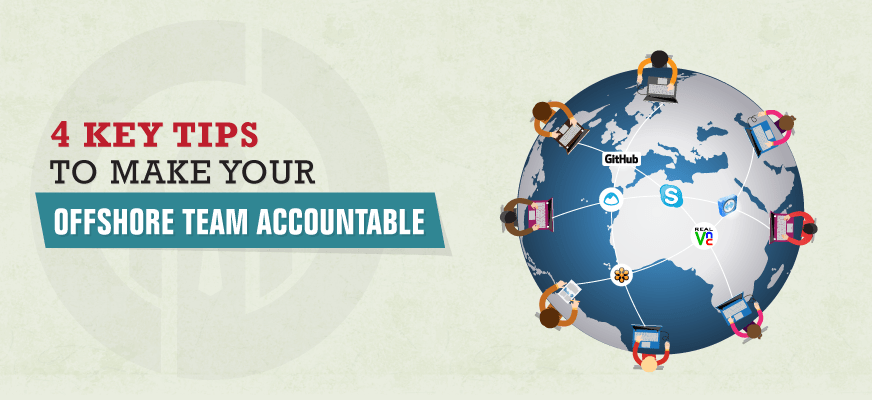 4 Key Tips to Make Your Offshore Team Accountable