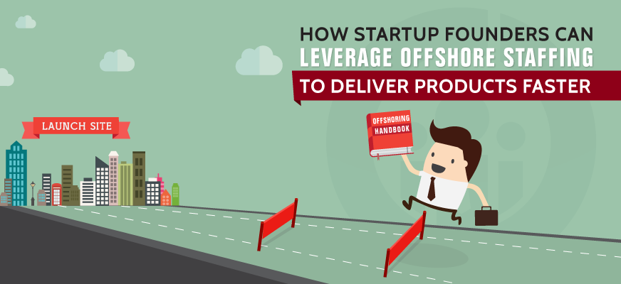 How Startup Founders can Leverage Offshore Staffing to Deliver Products Faster