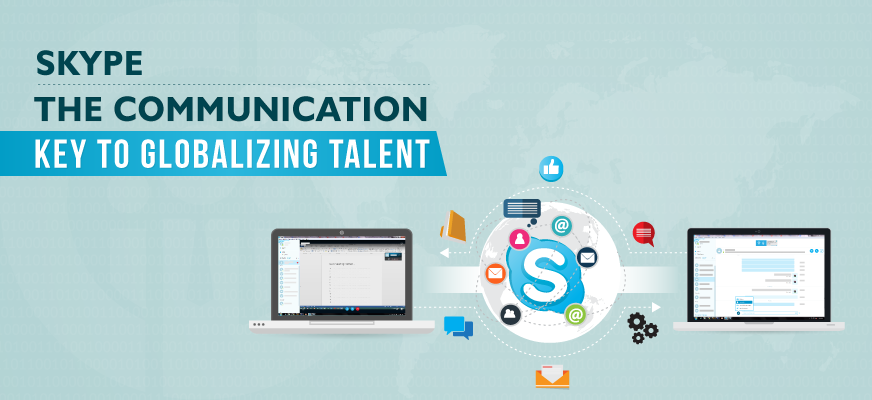 Skype - The Communication Key to Globalizing Talent