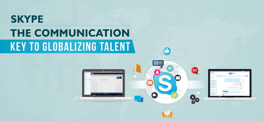 Skype - The Communication Key to Globalizing Talent