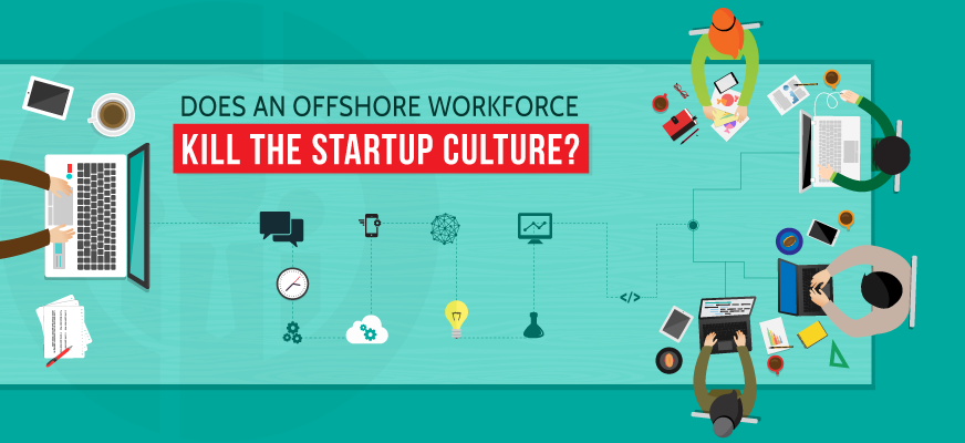 Does an Offshore Workforce Kill the Startup Culture?