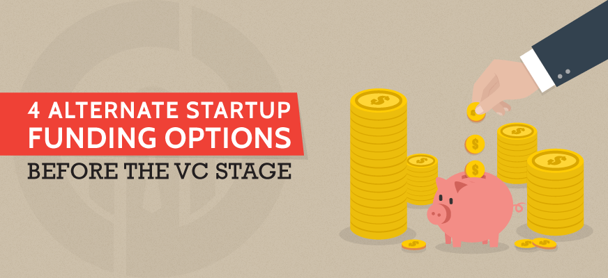 4 Alternative Startup Funding Options before the VC Stage