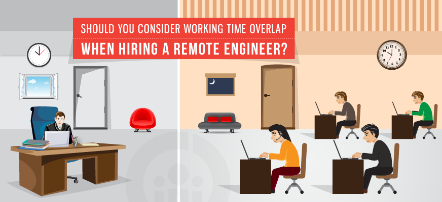 Should You Consider Working Hours Overlap When Hiring a Remote Engineer?